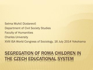 Segregation�Of� Roma Children �In The Czech Educational System