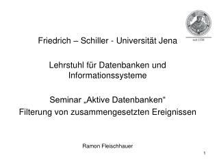Friedrich – Schiller - Universität Jena Lehrstuhl für Datenbanken und Informationssysteme