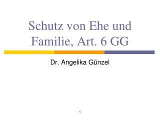 Schutz von Ehe und Familie, Art. 6 GG