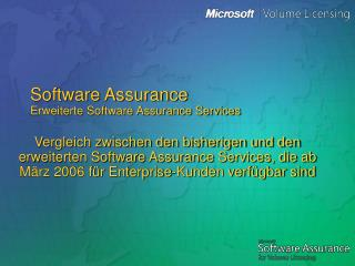 Software Assurance Erweiterte Software Assurance Services