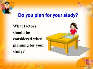 Do you plan for your study?