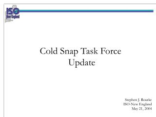 Cold Snap Task Force  Update