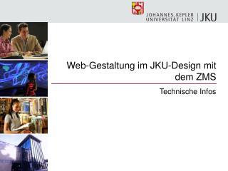 Web-Gestaltung im JKU-Design mit dem ZMS