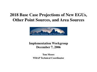 2018 Base Case Projections of New EGUs, Other Point Sources, and Area Sources