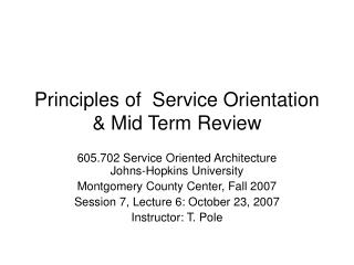 Principles of  Service Orientation & Mid Term Review