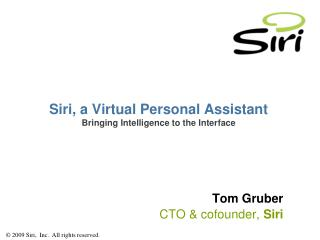 Siri, a Virtual Personal Assistant Bringing Intelligence to the Interface