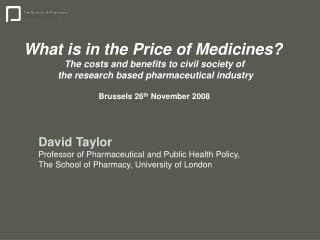 David Taylor Professor of Pharmaceutical and Public Health Policy,