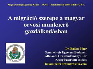 A migr�ci� szerepe a magyar orvosi munkaer? gazd�lkod�sban