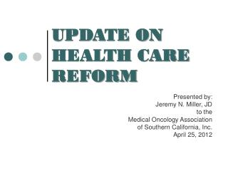 UPDATE ON HEALTH CARE REFORM