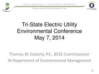Tri-State Electric Utility Environmental Conference May 7, 2014