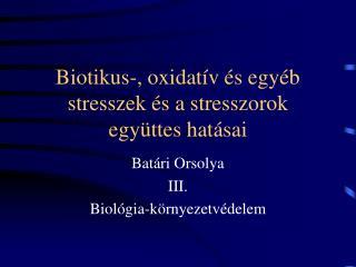 Biotikus-, oxidatív és egyéb stresszek és a stresszorok együttes hatásai