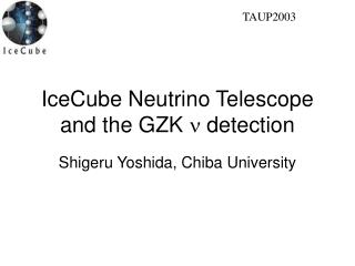 IceCube Neutrino Telescope and the GZK  n  detection