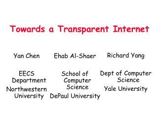 Towards a Transparent Internet