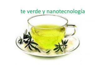 te verde y nanotecnolog�a