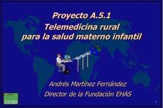 Andrés Martínez Fernández Director de la Fundación EHAS