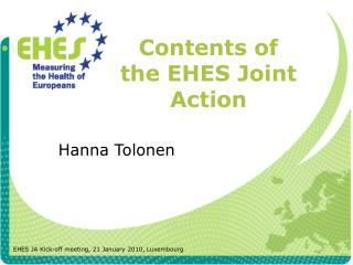 Contents of the EHES Joint Action