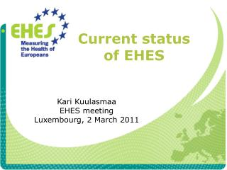 Current status of EHES