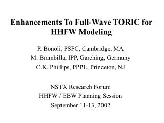 Enhancements To Full-Wave TORIC for HHFW Modeling