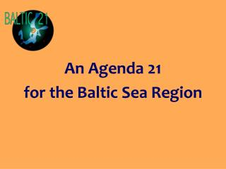 An Agenda 21  for the Baltic Sea Region