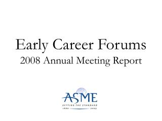 Early Career Forums 2008 Annual Meeting Report