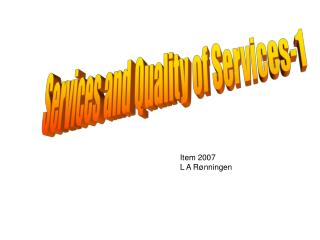 Services and Quality of Services-1
