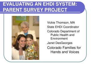 EVALUATING AN EHDI SYSTEM: PARENT SURVEY PROJECT