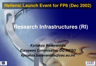 Research Infrastructures (RI) Kyriakos Baxevanidis European Commission, DG INFSO