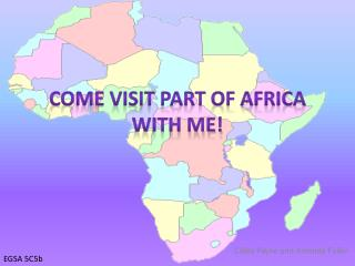 Come Visit part of Africa with me!