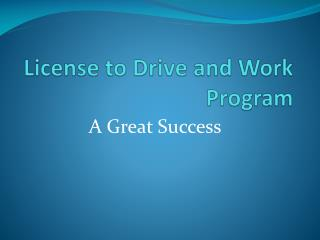 License to Drive and Work Program