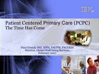 Patient Centered Primary Care PCPC  The Time Has Come