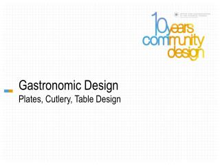 Gastronomic Design Plates, Cutlery, Table Design
