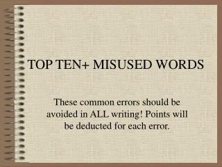 TOP TEN+ MISUSED WORDS