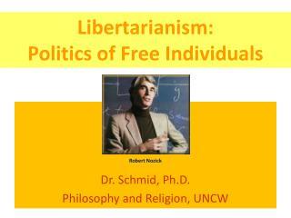 Libertarianism:  Politics of Free Individuals
