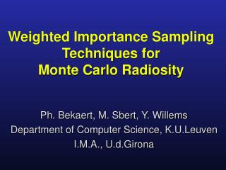 Weighted Importance Sampling Techniques for Monte Carlo Radiosity