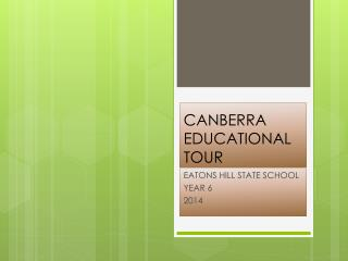 CANBERRA EDUCATIONAL TOUR