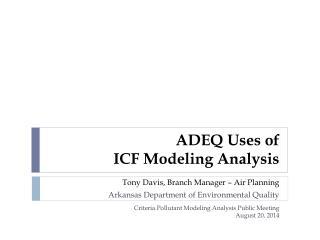 ADEQ Uses of  ICF Modeling Analysis