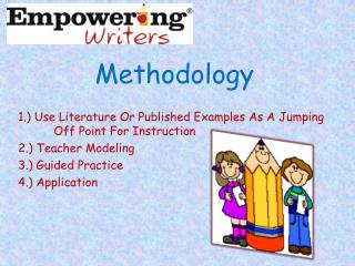 Methodology 1.) Use Literature Or Published Examples As A Jumping Off Point For Instruction
