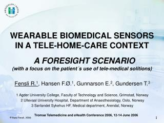 WEARABLE BIOMEDICAL SENSORS  IN A TELE-HOME-CARE CONTEXT     A FORESIGHT SCENARIO with a focus on the patient s use of t