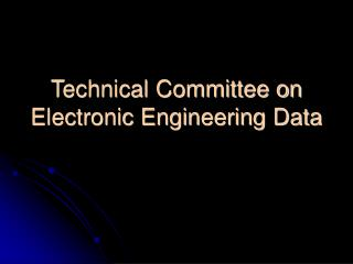Technical Committee on Electronic Engineering Data
