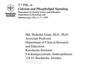 9  th  PBL in Calcium and Phospholipid Signaling Department of Clinical Science and Education;