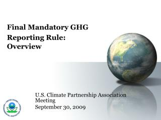 Final Mandatory GHG Reporting Rule: Overview