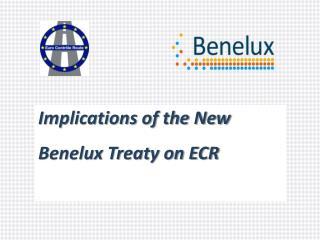 Implications of the New Benelux Treaty on ECR