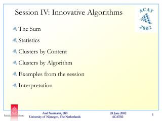 Session IV: Innovative Algorithms
