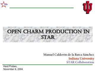 Manuel Calder ón de la Barca Sánchez Indiana University STAR Collaboration