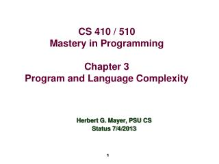 CS 410 / 510 Mastery in Programming Chapter 3 Program and Language Complexity