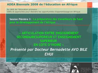 Session Plénière 3 :  La préparation des travailleurs de haut pour le développement de l'Afrique