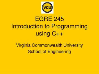EGRE 245 Introduction to Programming using C++