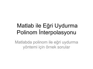 Matlab ile Eğri Uydurma Polinom İnterpolasyonu