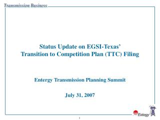 Status Update on EGSI-Texas'  Transition to Competition Plan (TTC) Filing