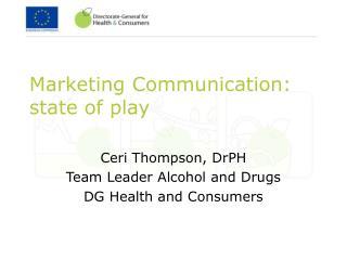 Marketing Communication : state of play